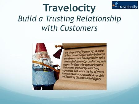 Travelocity Build a Trusting Relationship with Customers Networks.