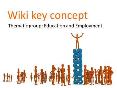 Wiki key concept Thematic group: Education and Employment.
