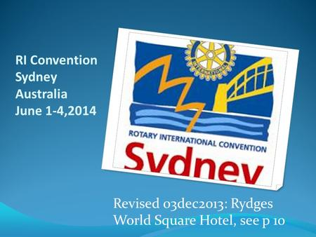 RI Convention Sydney Australia June 1-4,2014 Revised 03dec2013: Rydges World Square Hotel, see p 10.