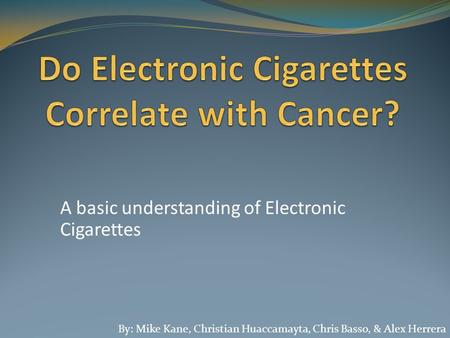 Do Electronic Cigarettes Correlate with Cancer?