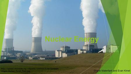 Nuclear Energy Shane Malenfant and Evan Kimel  mingen_Nuclear_Power_Plant.jpg.