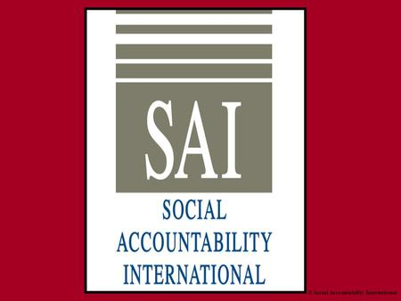 © Social Accountability International. Environics Poll On The Role Of Companies © Environics International 2001.