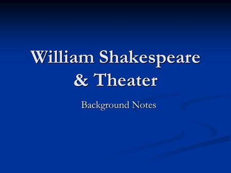 William Shakespeare & Theater