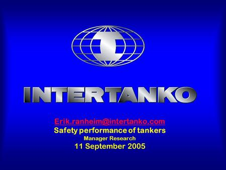 Safety performance of tankers Manager Research 11 September 2005.