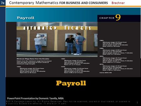 Payroll ©2014 Cengage Learning. All Rights Reserved. May not be scanned, copied or duplicated, or posted to a publicly accessible website, in whole or.