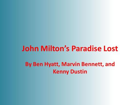 John Milton's Paradise Lost By Ben Hyatt, Marvin Bennett, and Kenny Dustin.