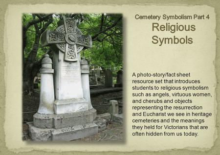 A photo-story/fact sheet resource set that introduces students to religious symbolism such as angels, virtuous women, and cherubs and objects representing.