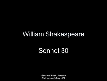 sonnet 30 essays William shakespeare's sonnets 29 and 30 essay william shakespeare's sonnets  sonnet xxix is one of.