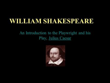 an introduction to william shakespeare and his works An introduction to shakespeare his works were thought to be so no one is quite sure how william shakespeare started up his career but since it is.