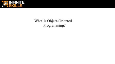 What is Object-Oriented Programming?. Objects – Variables and Logic inside Objects, not standalone code – Objects contain related variables and functions.