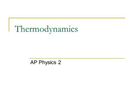 Thermodynamics AP Physics 2. Thermal Equilibrium Two systems are said to be in thermal equilibrium if there is no net flow of heat between them when they.