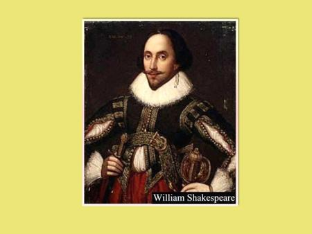 WHO WAS WILLIAM SHAKESPEARE? HE WAS THE MOST FAMOUS ENGLISH WRITER.