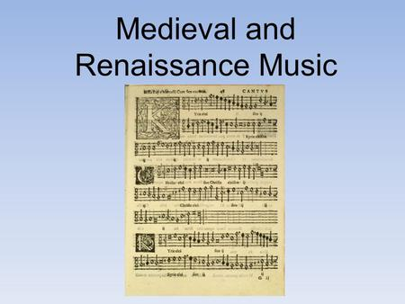 Medieval and Renaissance Music. Life in Middle Ages 467-1400 Life was tough in Middle Ages. Usually many people shared small homes that were cold, damp,