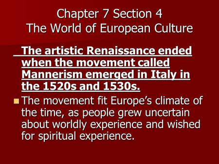 Chapter 7 Section 4 The World of European Culture