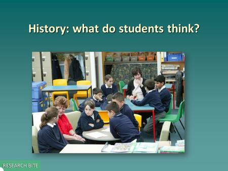 History: what do students think?. Key issue addressed by the study   This study aimed to: – –reveal the ideas about history which young people bring.