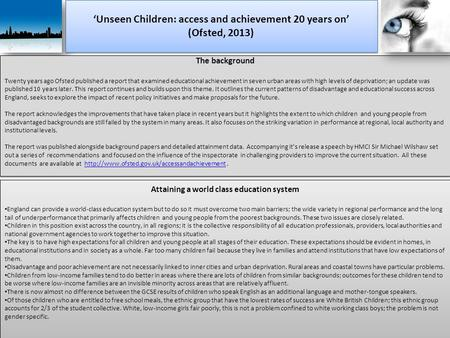 'Unseen Children: access and achievement 20 years on' (Ofsted, 2013) 'Unseen Children: access and achievement 20 years on' (Ofsted, 2013) The background.
