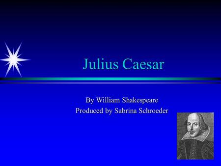 a literary analysis of the life of a roman person in the play julius caesar by william shakespeare Get an answer for 'why did shakespeare choose to write about they studied greek and roman literature in the play julius caesar by william shakespeare.