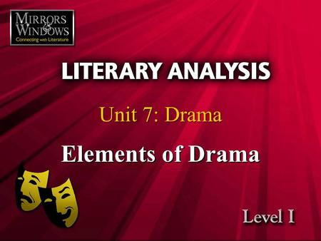 Elements of Drama Unit 7: Drama Lecture Notes Outline