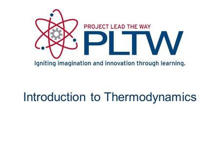 Introduction to Thermodynamics. Thermodynamics The study of the effects of work, heat flow, and energy on a system Movement of thermal energy Engineers.