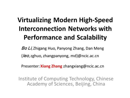 Virtualizing Modern High-Speed Interconnection Networks with Performance and Scalability Institute of Computing Technology, Chinese Academy of Sciences,