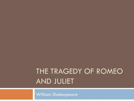 what makes shakespeares romeo and juliet a good tragedy In mercutio's sudden, violent end, shakespeare makes the birth of a tragedy coincide exactly with the symbolic death of comedy (395) it is not only the shift from comedy to tragedy that sets romeo and juliet apart from the other shakespeare tragedies.