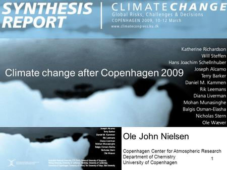 1 Ole John Nielsen Copenhagen Center for Atmospheric Research Department of Chemistry University of Copenhagen Climate change after Copenhagen 2009.