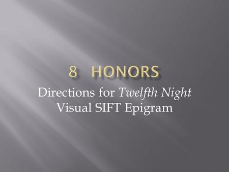 Directions for Twelfth Night Visual SIFT Epigram