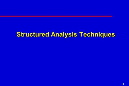 1 Structured Analysis Techniques. 2 Data Flow Diagrams.