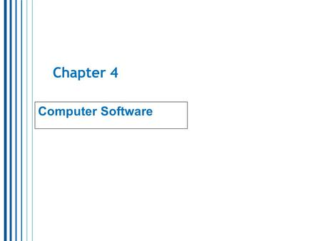 Chapter 4 Computer Software.