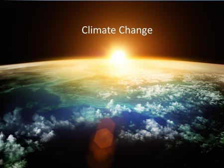 Climate Change. Questions Are global warming and climate change the same thing? What is the difference between climate and weather? What is the greenhouse.