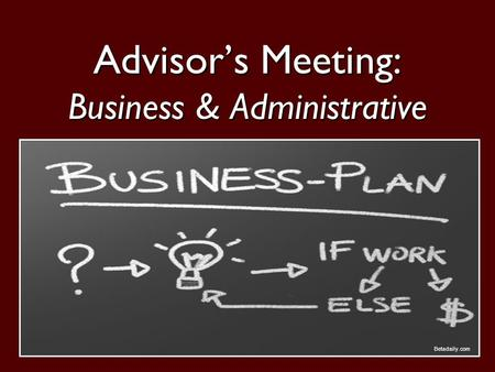 1 Advisor's Meeting: Business & Administrative Betadaily.com.