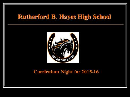 Rutherford B. Hayes High School Curriculum Night for 2015-16.