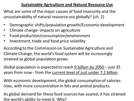 Sustainable Agriculture and Natural Resource Use What are some of the major causes of food insecurity and the unsustainability of natural resource use.