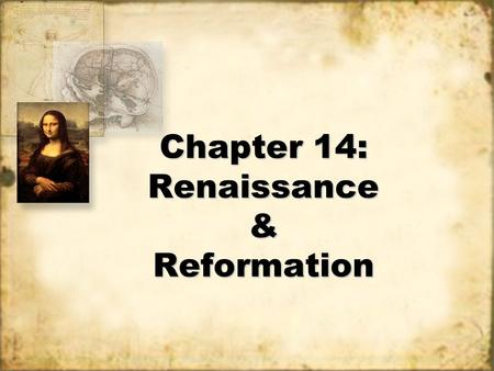 Chapter 14: Renaissance & Reformation Chapter 14: Renaissance & Reformation.