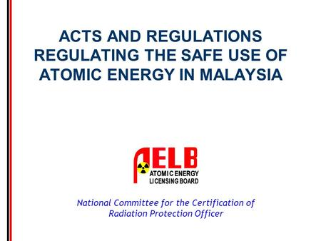 Contents Introduction Atomic Energy Licensing Act 1984 (Act 304)