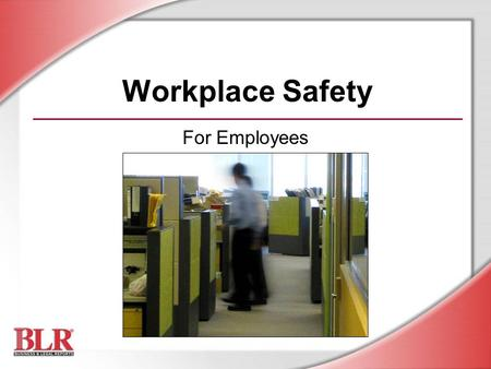Workplace Safety For Employees Slide Show Notes