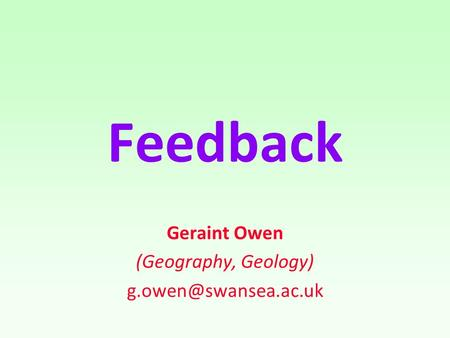 Feedback Geraint Owen (Geography, Geology)