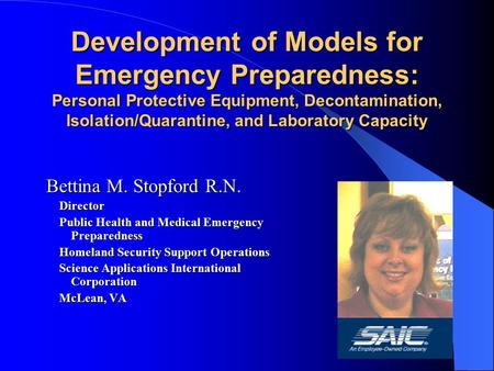 Development of Models for Emergency Preparedness: Personal Protective Equipment, Decontamination, Isolation/Quarantine, and Laboratory Capacity Bettina.