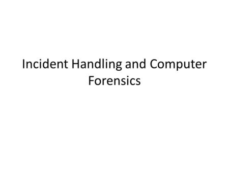 Incident Handling and Computer Forensics. NIST Publication 800-61 – Computer Security Incident Handling Computer Security Incidence – Denial of Service.