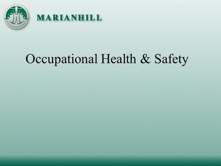 Occupational Health & Safety. Health Care & Residential Facilities Regulation of the Occupational Health & Safety Act (OHSA) First Aid Requirements (Regulation.