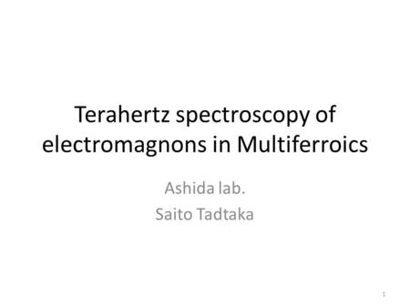 Terahertz spectroscopy of electromagnons in Multiferroics