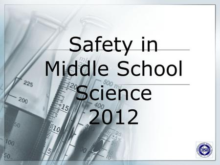 Safety in Middle School Science 2012
