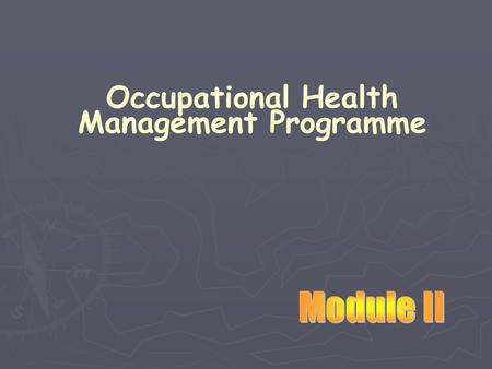 Occupational Health Management Programme. Chemical Hazard Control Hearing Conservation Industrial Ventilation Industrial Hygiene Monitoring Medical Surveillance.