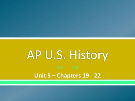  Unit 5 – Chapters 19 - 22.  CLO – STUDENTS WILL: o Demonstrate mastery of content from chapter 20 by answering the focus questions individually o Participate.