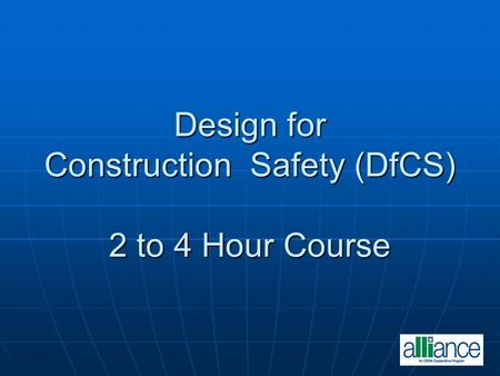 Design for Construction Safety (DfCS) 2 to 4 Hour Course.