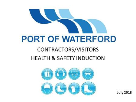 CONTRACTORS/VISITORS HEALTH & SAFETY INDUCTION July 2013.