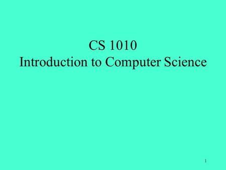 CS 1010 Introduction to Computer Science 1. Department of Computer Science and Software Engineering Two Majors Computer Science Software Engineering 2.