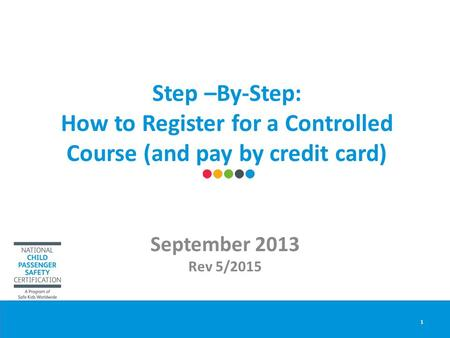 Step –By-Step: How to Register for a Controlled Course (and pay by credit card) September 2013 Rev 5/2015 1.