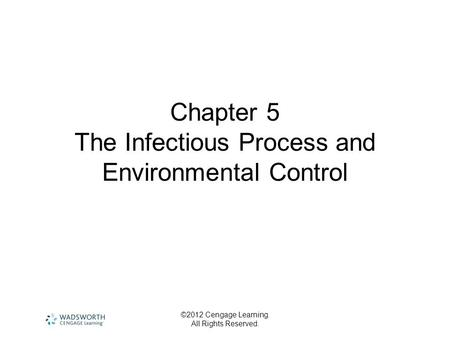 Chapter 5 The Infectious Process and Environmental Control