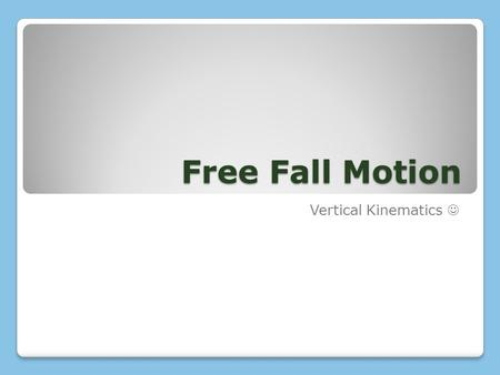 Free Fall Motion Vertical Kinematics .